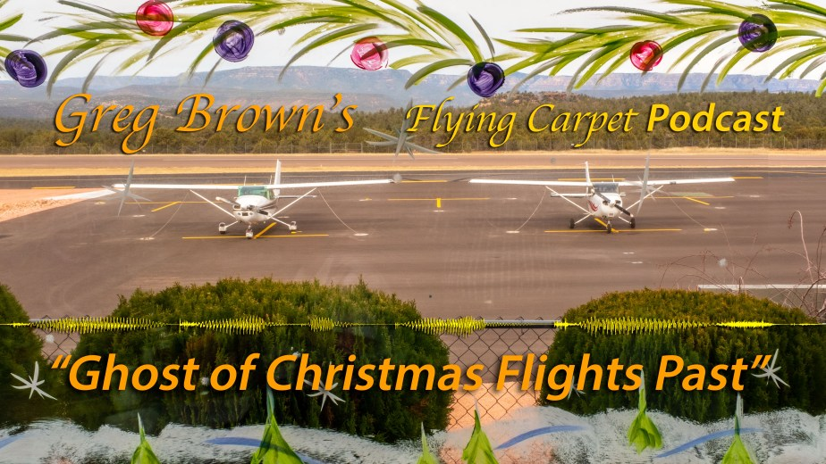 """Ghost of Christmas Flights Past,"" an audio holiday card from Greg's Flying Carpet Podcast"