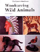 The Carver's Handbook, III , Woodcarving Wild Animals