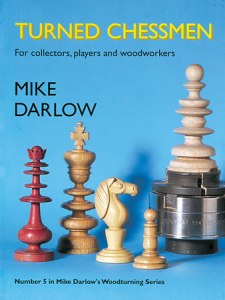 Turned Chessmen: For Collectors, Players & Woodworkers
