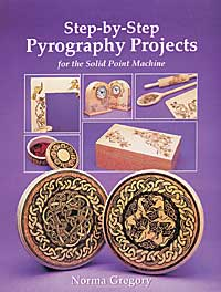 Step-By-Step Pyrography Projects by Norma Gregory