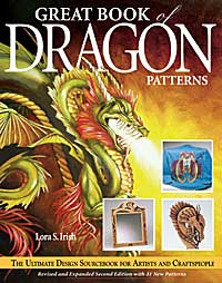 Great Book of Dragon Patterns 2nd Edition by Lora S. Irish