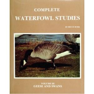 Complete Waterfowl Studies, Volume III: Geese and Swans