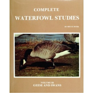 Complete Waterfowl Studies, Volume III: Geese and Swans