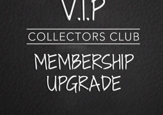 VIP COLLLECTORS UPGRADE