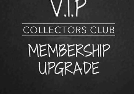 VIP COLLLECTORS UPGRADE