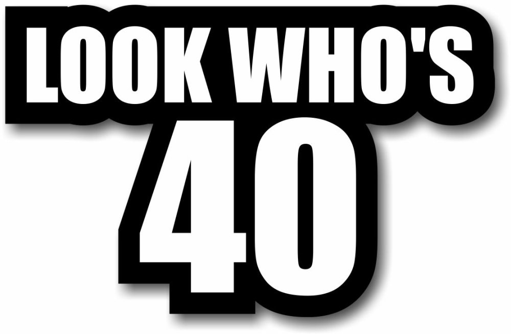 Hitting 40 – Ouch!!