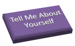 """Job Interview Preparation – How To """"Tell Me About Yourself""""."""