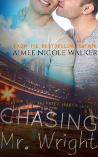 Aimee Nicole Walker--Fated Hearts Book 1 - Chasing Mr. Wright