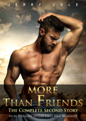 Jerry Cole--More Than Friends - Book 2 - The Complete Second Story