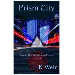 "Review: ""Prism City: Gun for Hire & Heir to an Empire"" by L K Weir"