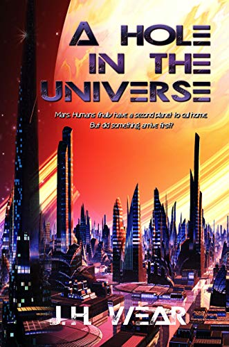 """Review: """"A Hole in the Universe"""" by J H Wear @JH_Wear"""