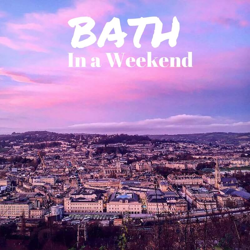 Bath in a Weekend: Best Things To Do