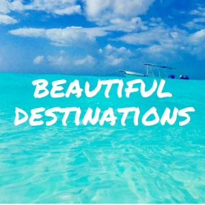 Beautiful Destinations
