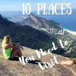 10 Places You Need To Visit In Your Lifetime