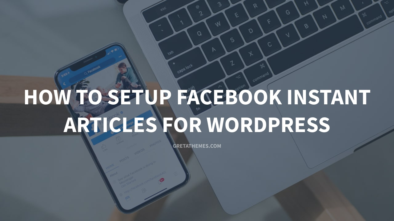How to setup Facebook Instant Articles for WordPress
