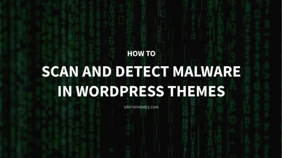 How to Scan and Detect Malware in WordPress Themes