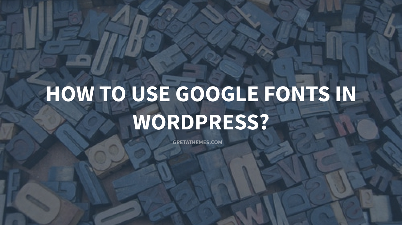 How to use Google fonts in WordPress
