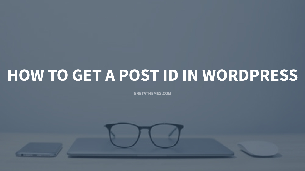 How to get a post ID in WordPress