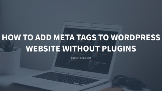 How to add meta tags to WordPress website without plugins