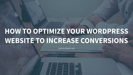How to optimize your wordpress website to increase conversions