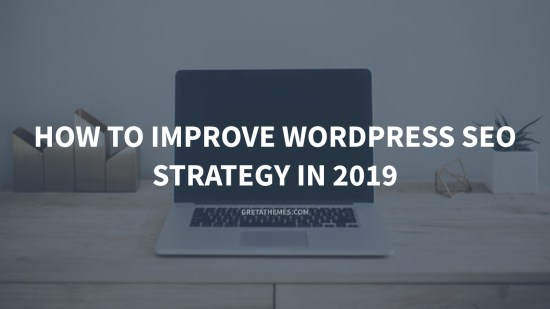 How to Improve Wordpress SEO Strategy in 2019