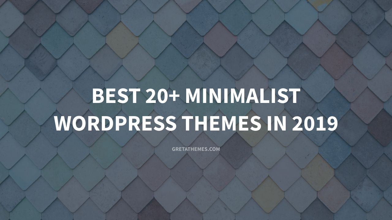 Best 20+ Minimalist WordPress Themes in 2019