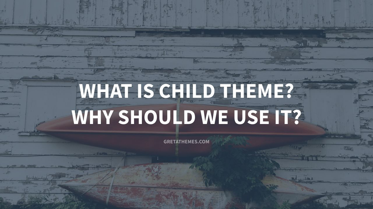 What is Child Theme in WordPress