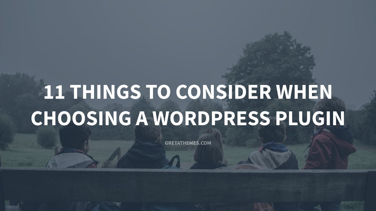11 things to consider when choosing a wordpress plugin
