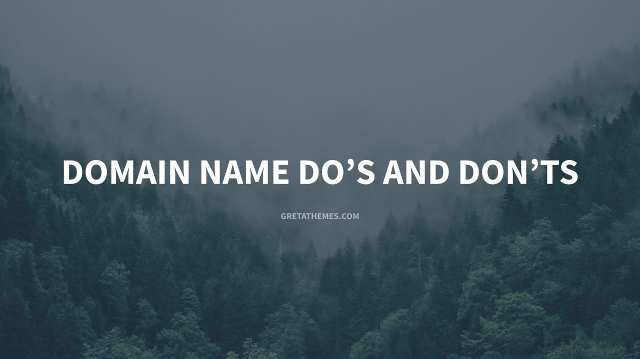 Domain Name Do's and Don'ts