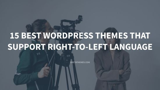 Top 15 WordPress Themes that Support Right-to-Left Language