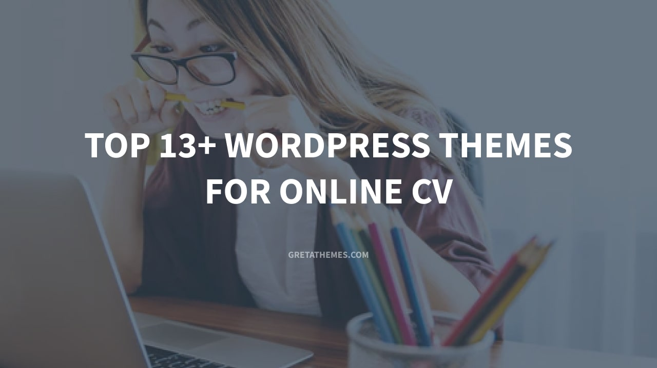 Top 13+ WordPress Themes for Online CV