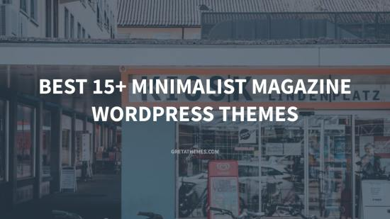 Best 15+ Minimalist Magazine Wordpress Themes