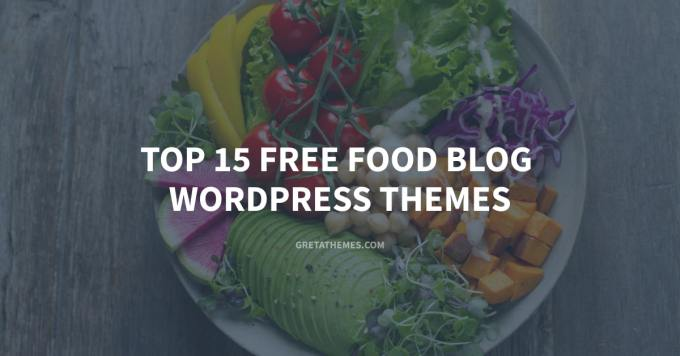 Top 15 Free Food Blog WordPress Themes