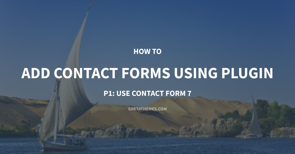 How to Add Contact Forms Using Plugin - P1: Use Contact Form 7