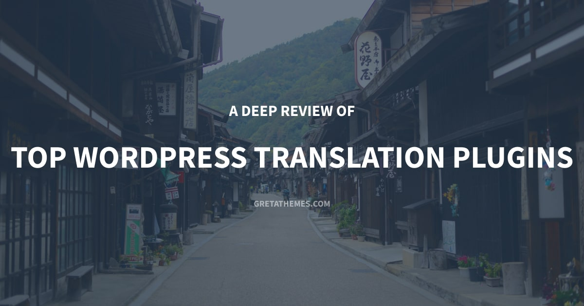 A Deep Review of Top WordPress Translation Plugins