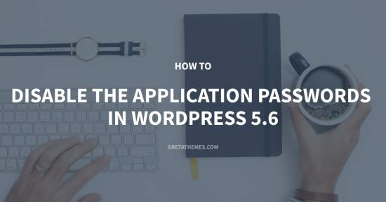How to Disable the Application Passwords Feature in WordPress 5.6