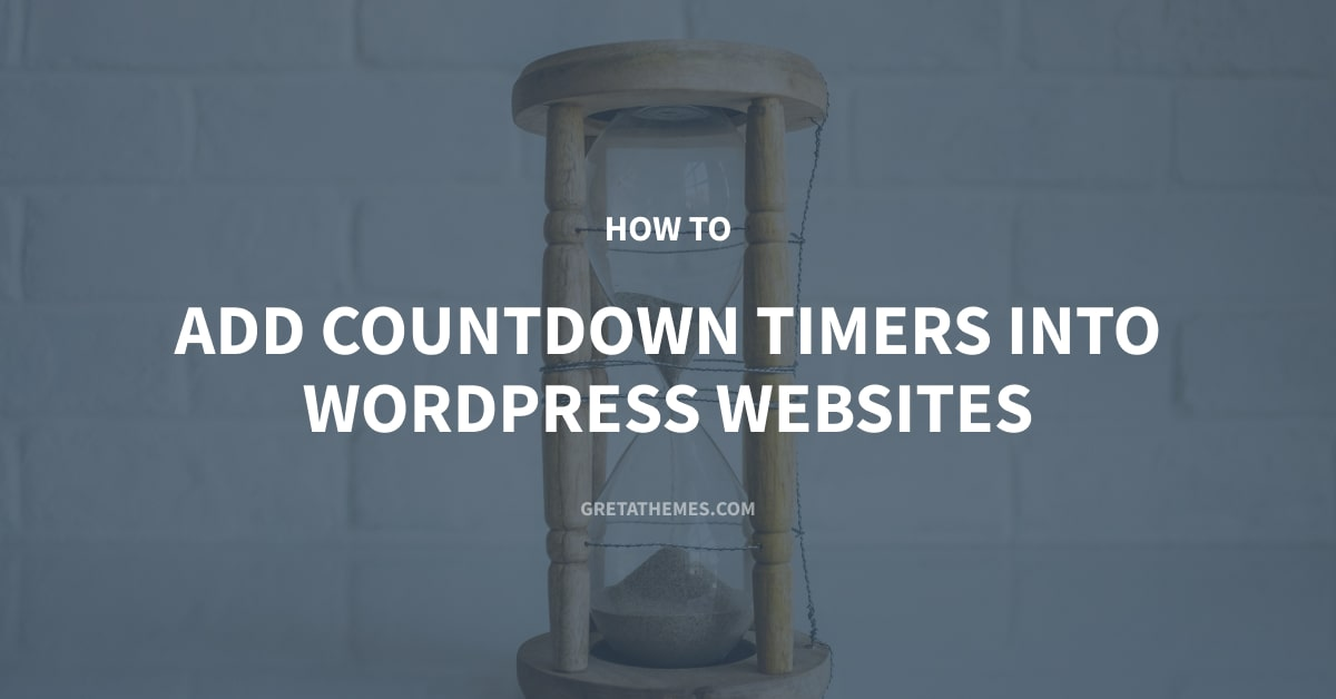 How to Add Countdown Timers into WordPress Websites Easily and Quickly
