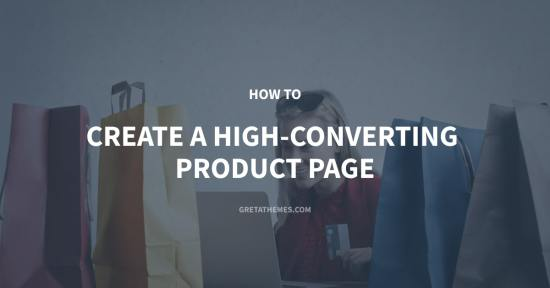How to Create a High-Converting Product Page
