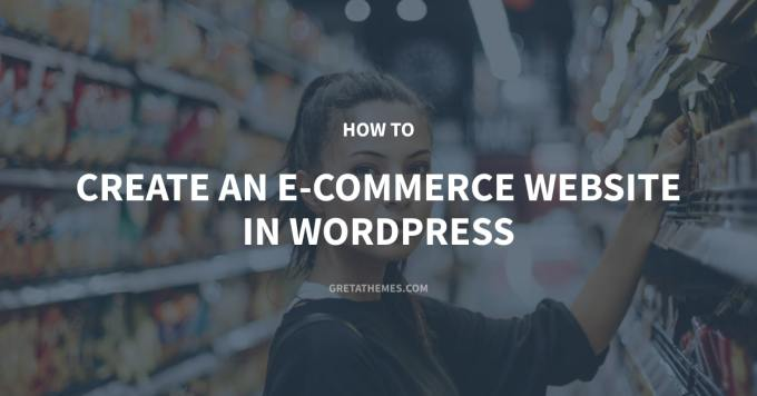 How to Create an E-Commerce Website in WordPress With Simple Steps