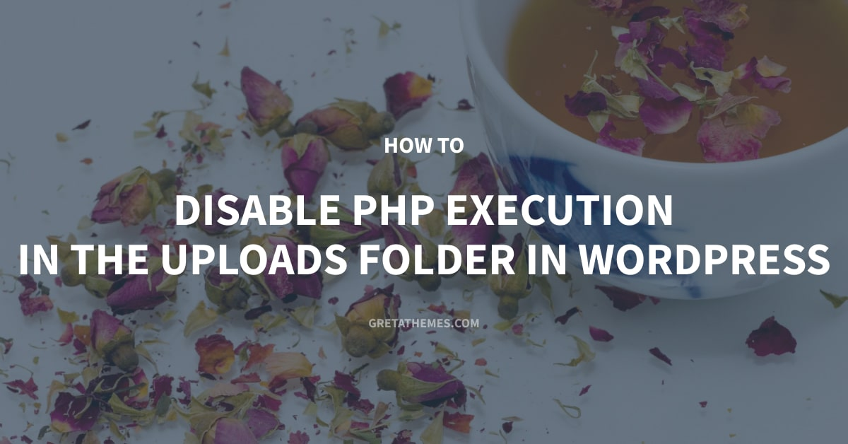How to Disable PHP Execution in the Uploads Folder in WordPress