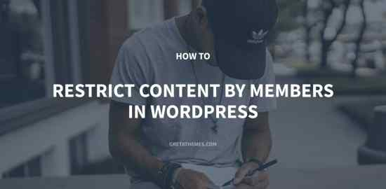 How to Restrict Content By Members in WordPress