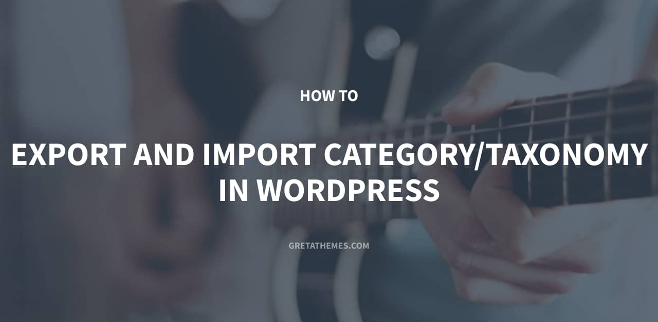 How to import and export category in WordPress