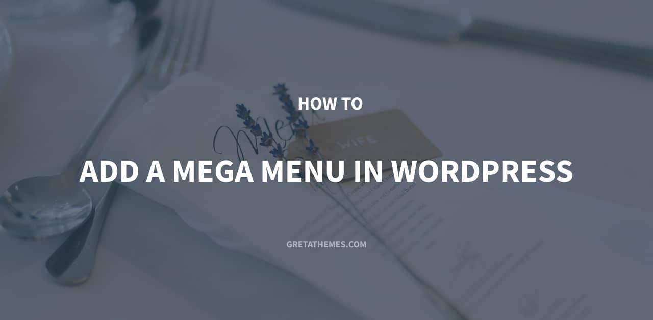 How to Add a Mega Menu in WordPress