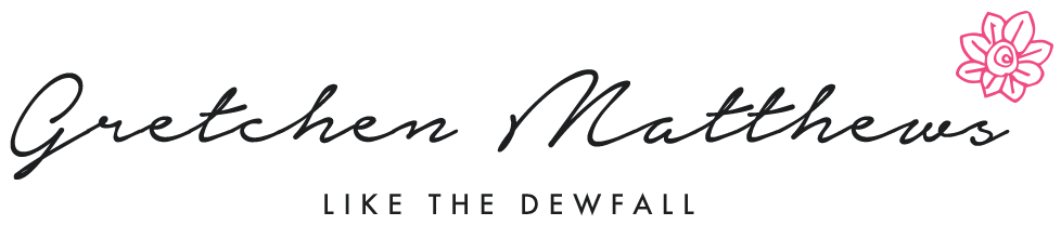 Like the Dewfall by Gretchen Matthews