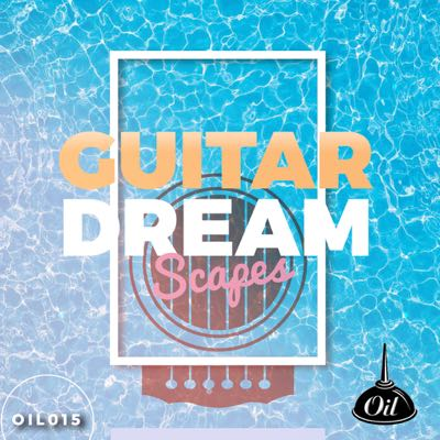 OIL-Music-Library-Ambient-Guitars-OIL015-Guitar-Dreamscapes