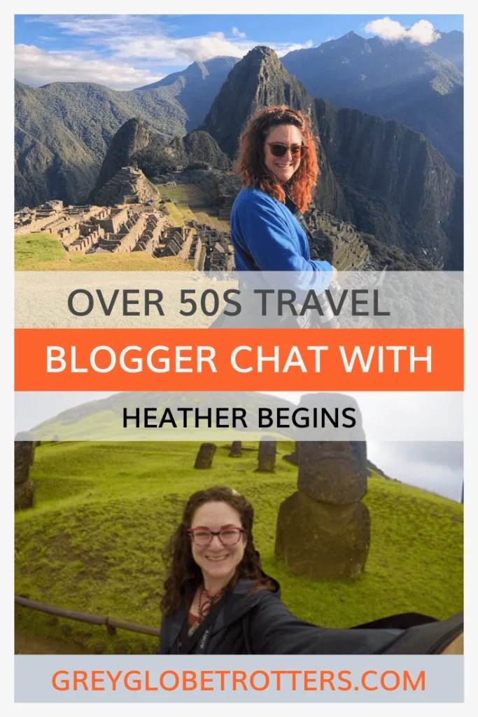 What makes a travel blogger? Mature fulltime travel blogger Heather from Heather Begins shares what led her to start a travel blog, plus her top travel tips, favourite travel bloggers and best places to visit.