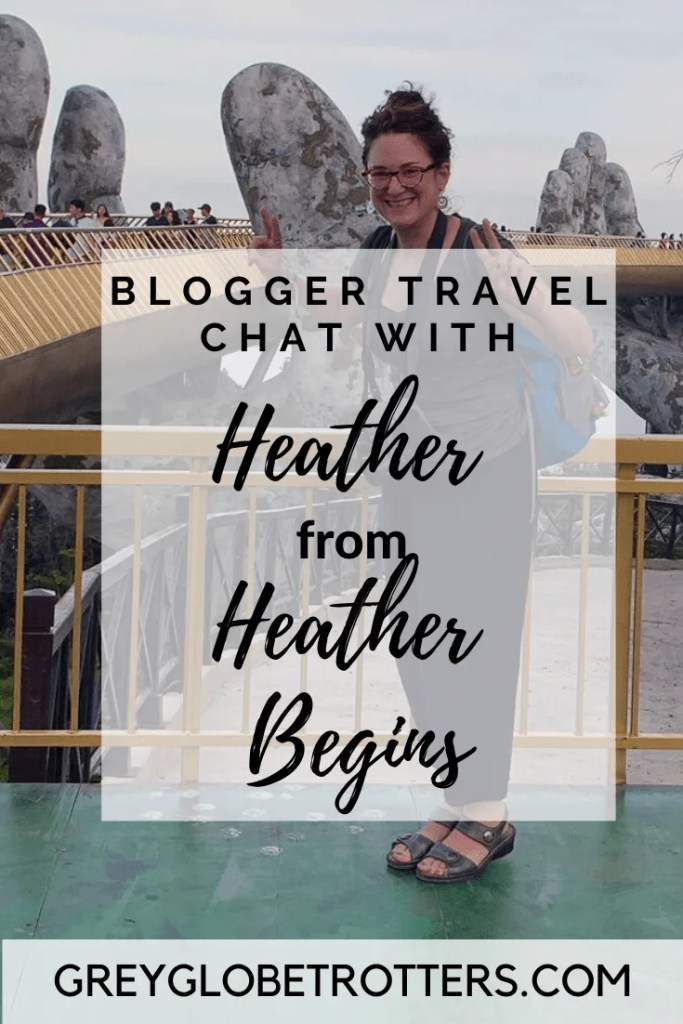 Travel Chat with Heather from Heather Begins.