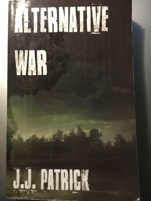 Alternative War by J.J. Patrick – Review