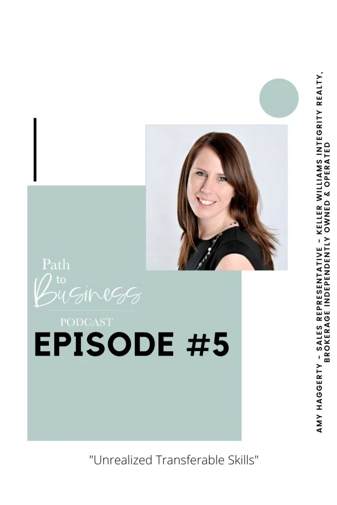 Path to Business Podcast - Episode #5 - Unrealized Transferable Skills - Amy Haggerty - Keller Williams Integrity Realty Brokerage - Stittsville - Ottawa - Realtor Story -  Bethany Barrette - Grey Loft Studio