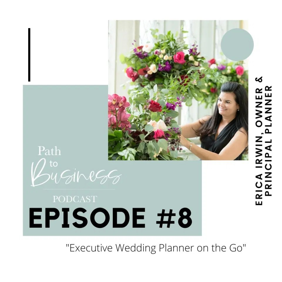 Path to Business Podcast - Episode #8 - Executive Wedding Planner on the Go - Erica Irwin Wedding Planner Ottawa - Grey Loft Studio